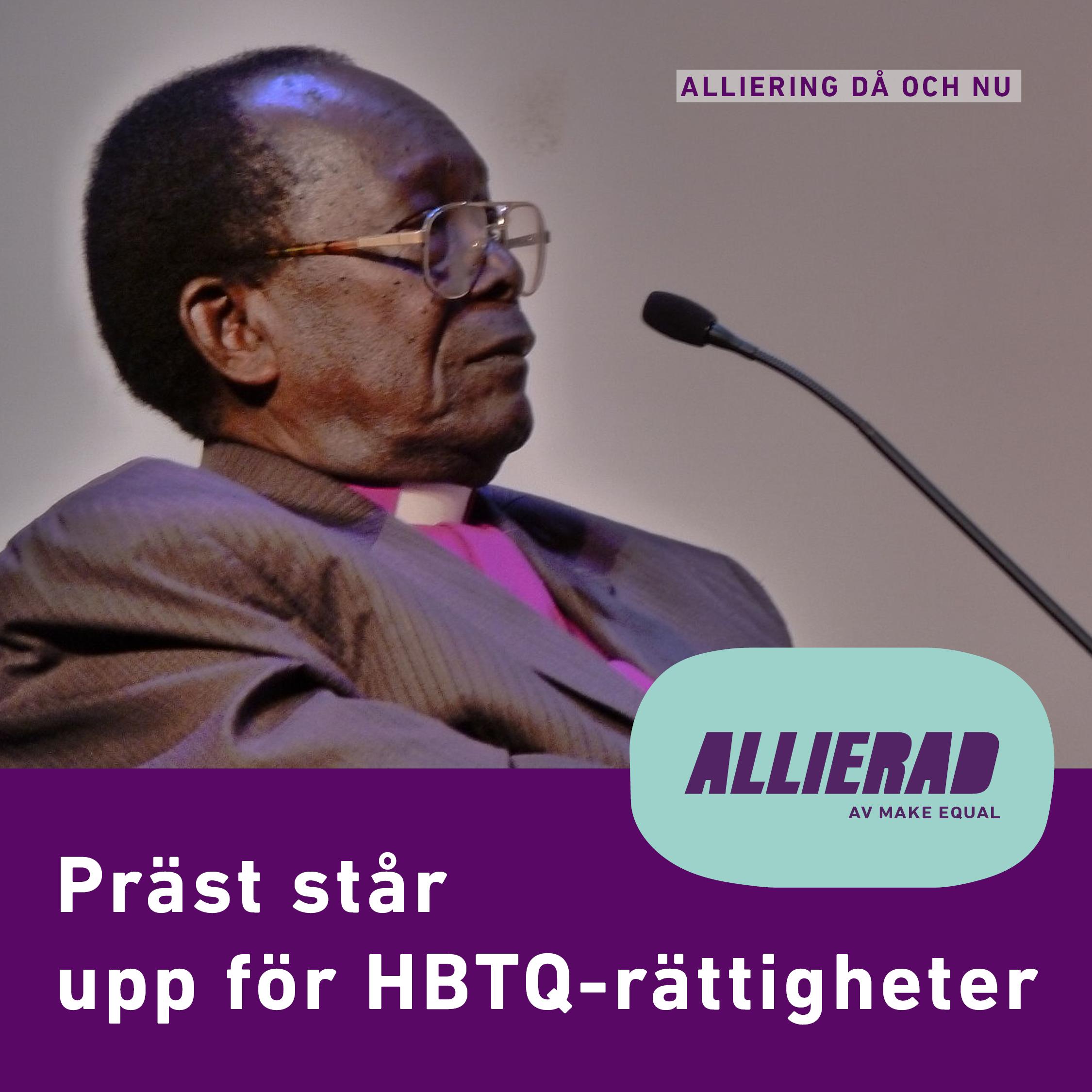 """En närbild i halvt profil föreställande en sittandes Christopher Senyonjo med en mikrofon framför sig. Bakgrunden är en grå vägg. Text """"Präst står upp för HBTQ-rättigheter"""" samt Allierads logga och """"Alliering då och nu"""""""