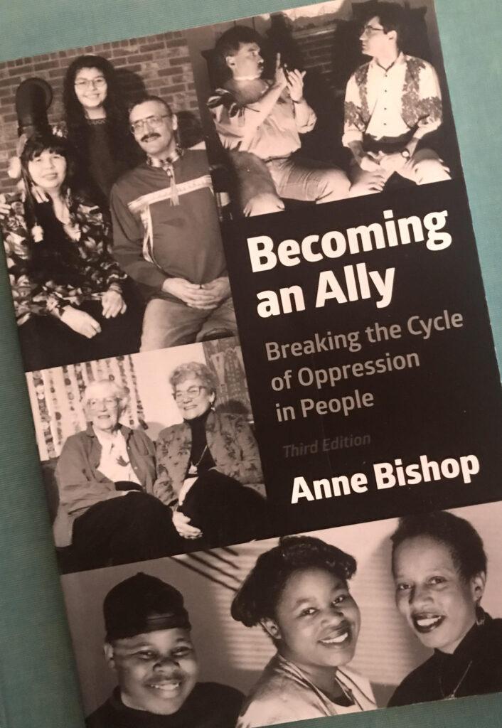 """Foto av bokens framsida, formgiven med svartvita fotografier av människor. """"Becoming an Ally Breaking the Cycle of Oppression in People Third Edition Anne Bishop"""