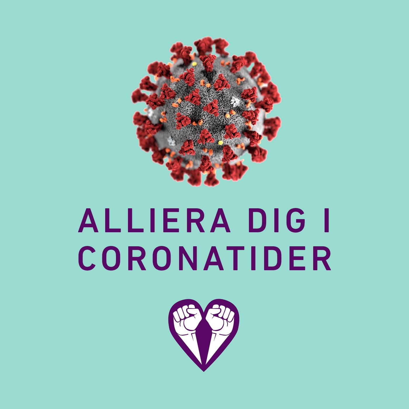 Alliera dig i Coronatider - foto av det rödlila viruset Corona, Allierads logga med två knutna nävar som bildar ett hjärta samt en uppmaning om alliering, allt mot den ljusturkosa färg som är Make Equals